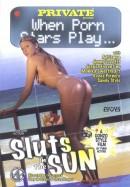 Private When Porn Stars Play - Sluts In the Sun