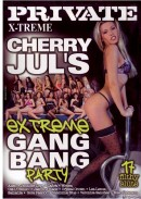 Private Xtreme #42 - Cherry Jul\'s Extreme Gang Bang Party