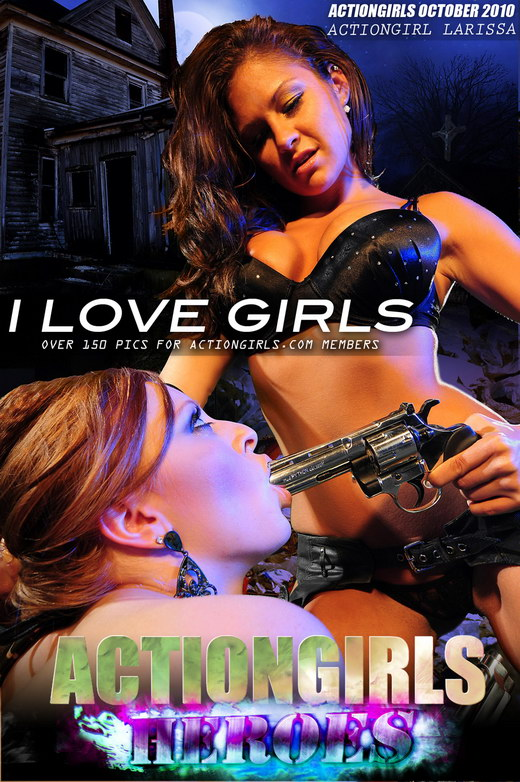Larissa - `I Love Girls` - for ACTIONGIRLS HEROES