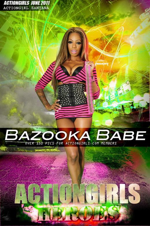 Santana - `Bazooka Babe` - for ACTIONGIRLS HEROES