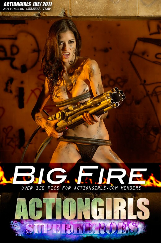Leeanna Vamp - `Big Fire` - for ACTIONGIRLS HEROES