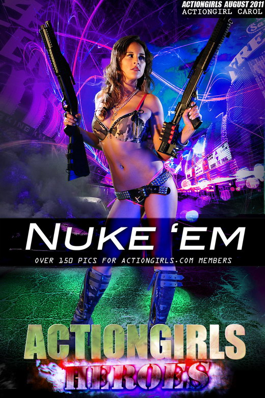 Carol - `Nuke 'em` - for ACTIONGIRLS HEROES