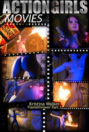 Kristina Walker - Flamethrower - Part 1