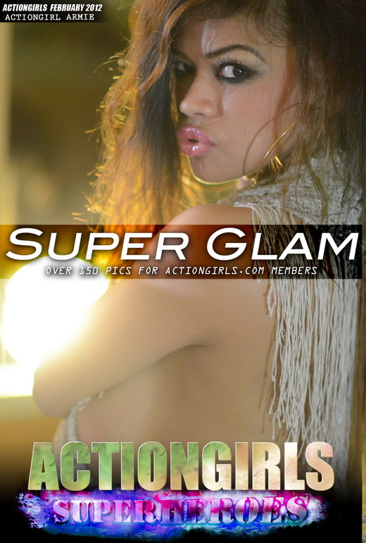 Armie - `Super Glam` - for ACTIONGIRLS HEROES