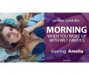 Amelia in Morning When You Woke Up With Wet Panties video from ALEX-LYNN by Alex Lynn