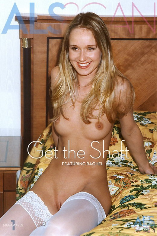 Rachel - `Get the Shaft` - for ALS ARCHIVE