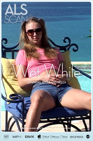 Adele & Nella - `Wet While` - for ALS SCAN