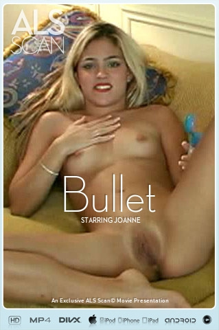Joanne - `Bullet` - for ALS SCAN
