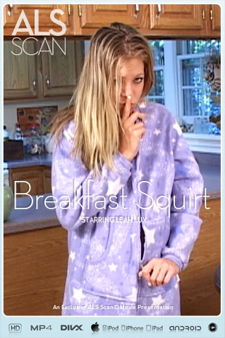 Leah Luv - `Breakfast Squirt` - for ALS SCAN