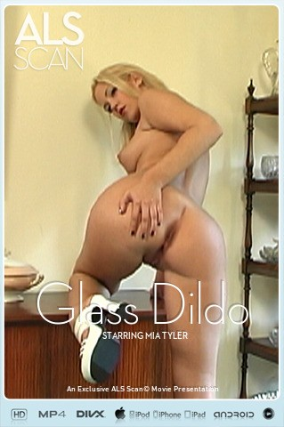 Mia Tyler - `Glass Dildo` - for ALS SCAN