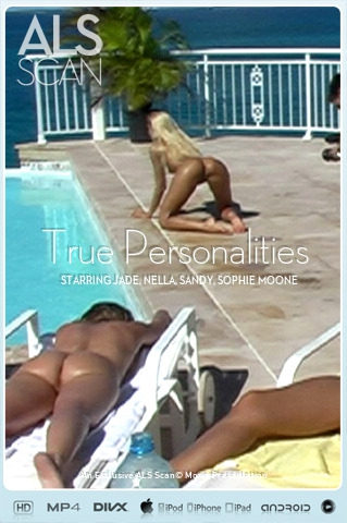 Jade & Nella & Sandy & Sophie Moone & Trisha Uptown - `True Personalities` - for ALS SCAN