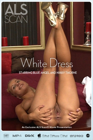 Blue Angel & Nikky Thorne - `White Dress` - for ALS SCAN