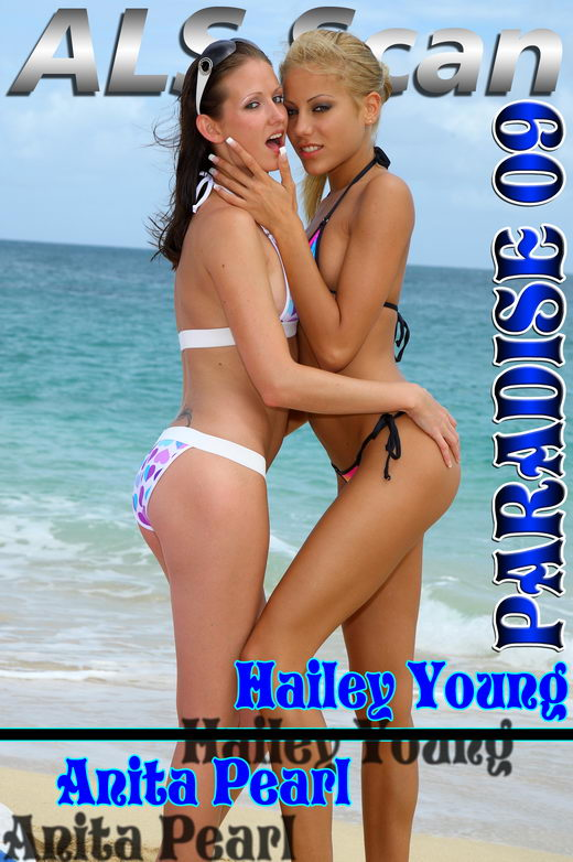 Anita Pearl & Hailey Young - `Paradise '09` - for ALSSCAN