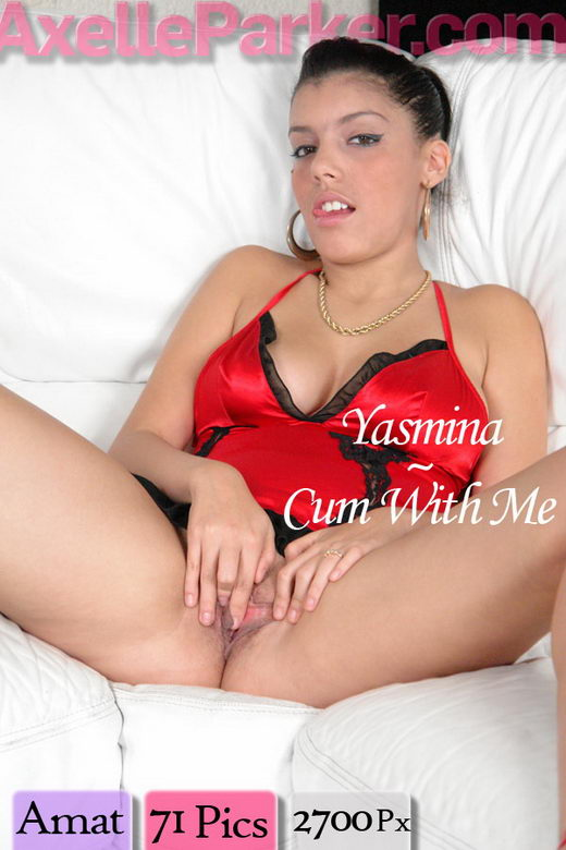 Yasmina - `Cum With Me` - for AXELLE PARKER