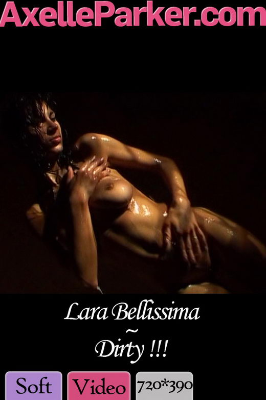 Lara Bellissima - `Dirty` - for AXELLE PARKER