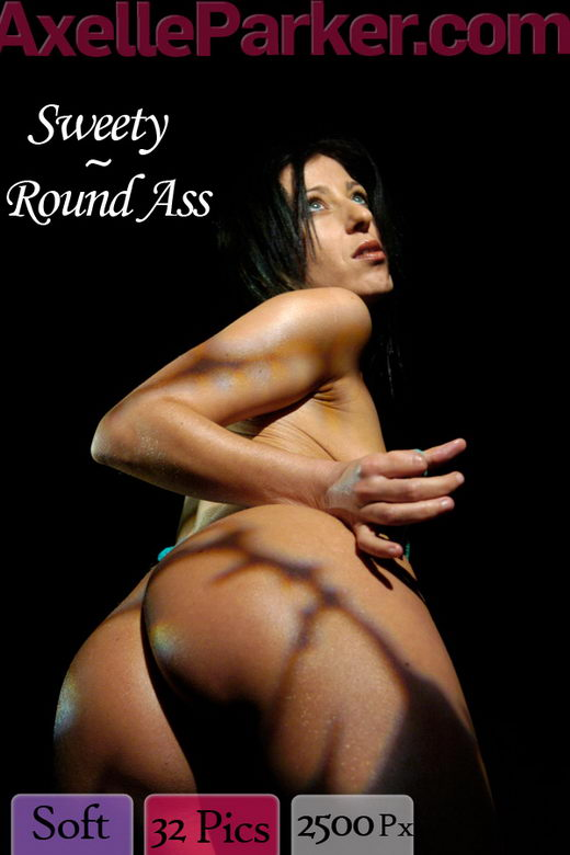 Sweety - `Round Ass` - for AXELLE PARKER