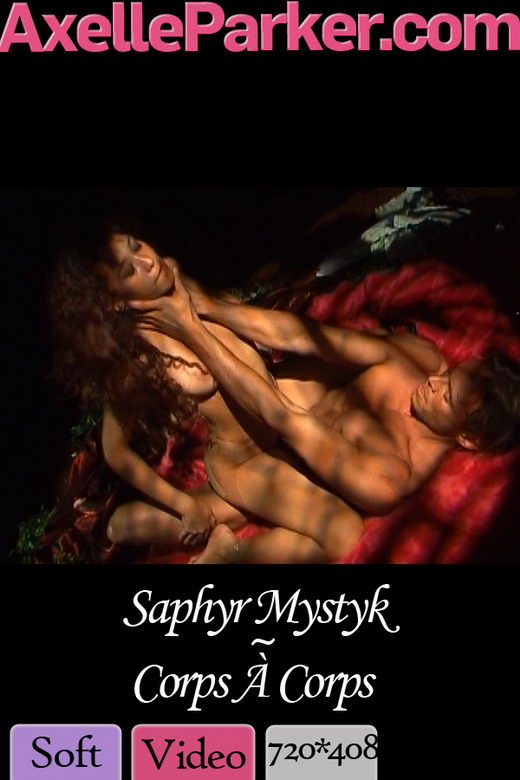 Saphyr Mystyk - `Corps A Corps` - for AXELLE PARKER