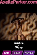 Ambre in Wavy video from AXELLE PARKER
