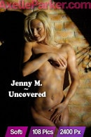 Jenny M in Uncovered gallery from AXELLE PARKER