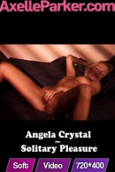 Angela Crystal in Solitary Pleasure video from AXELLE PARKER