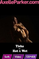 Tisha in Hot And Wet video from AXELLE PARKER