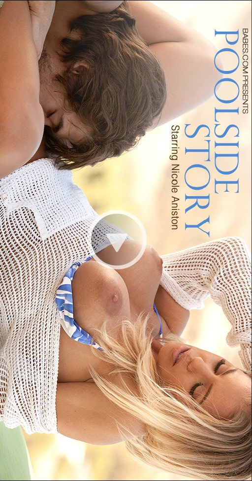 Nicole Aniston - `Poolside Story` - for BABES