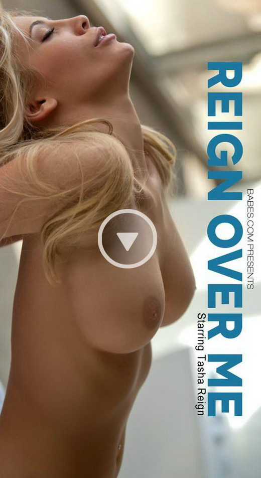 Tasha Reign - `Reign Over Me` - for BABES