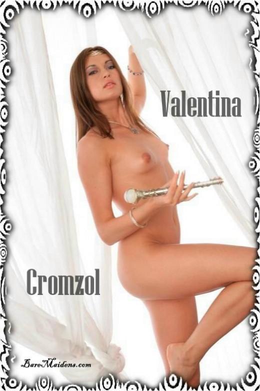 Valentina - `Cromzol` - for BARE MAIDENS