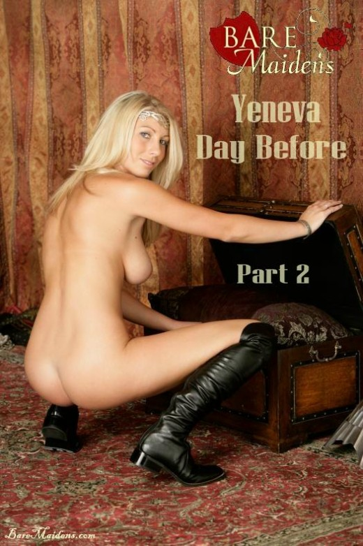 Yeneva - `Day Before Part 2` - for BARE MAIDENS