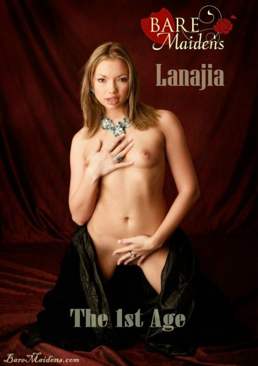 Lanajia - `The 1st Age` - for BARE MAIDENS