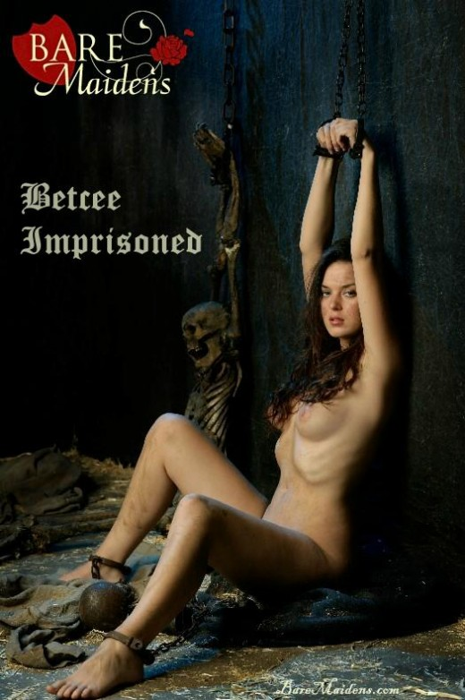Betcee - `Imprisoned` - for BARE MAIDENS