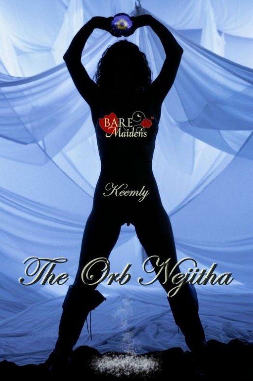 Keemly - `The Orb Nejitha` - for BARE MAIDENS