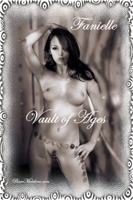 Fanielle - `Vault Of Ages` - for BARE MAIDENS