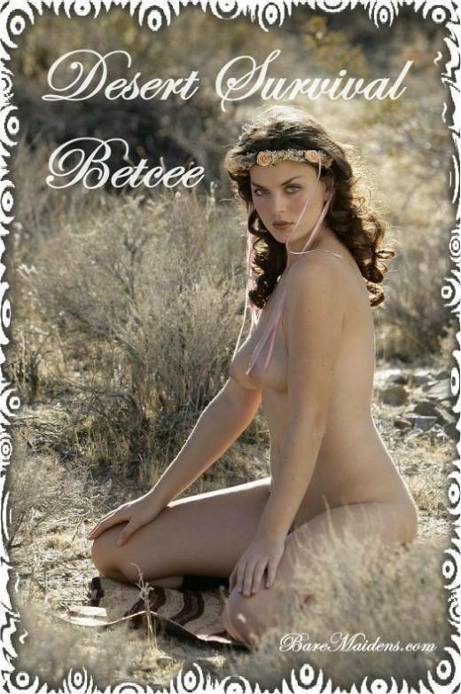Betcee - `Desert Survival` - for BARE MAIDENS