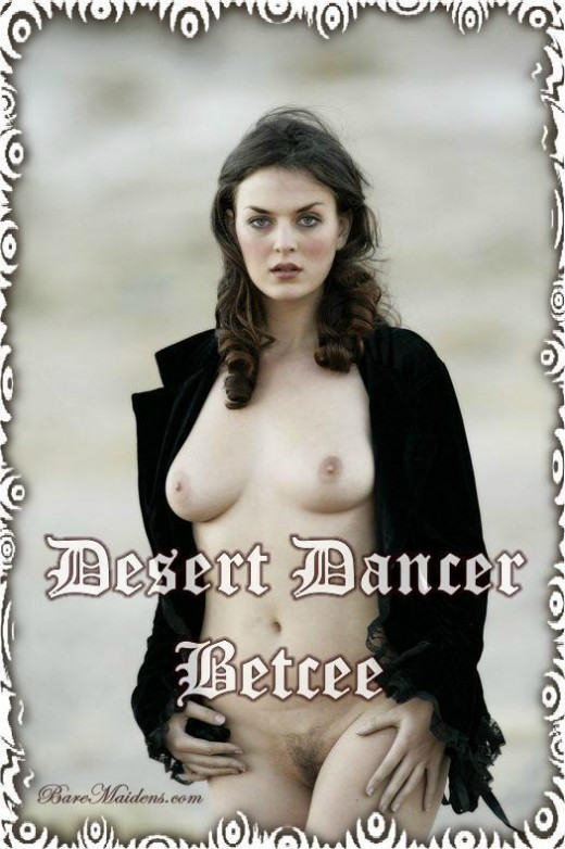 Betcee - `Desert Dancer` - for BARE MAIDENS
