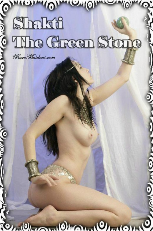 Shakti - `The Green Stone` - for BARE MAIDENS