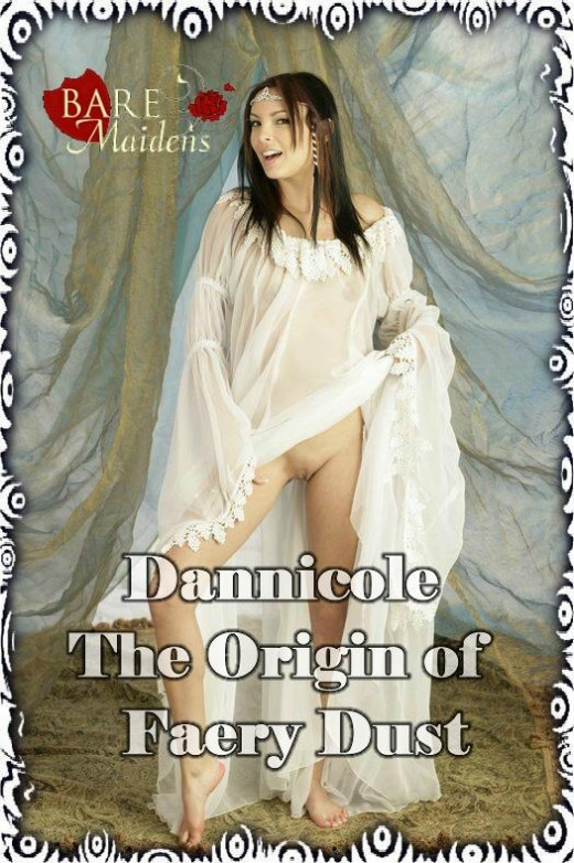 Dannicole - `The Origin Of Faery Dust` - for BARE MAIDENS