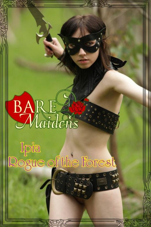 Ipia - `Rogue Of The Forest` - for BARE MAIDENS