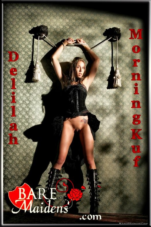 Delilah - `Morning Kuf` - for BARE MAIDENS