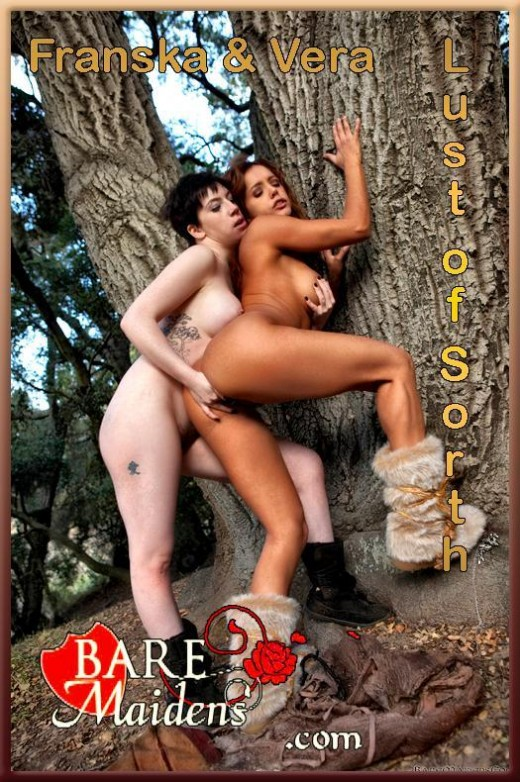 Franska & Vera - `Lust Of Sorth` - for BARE MAIDENS