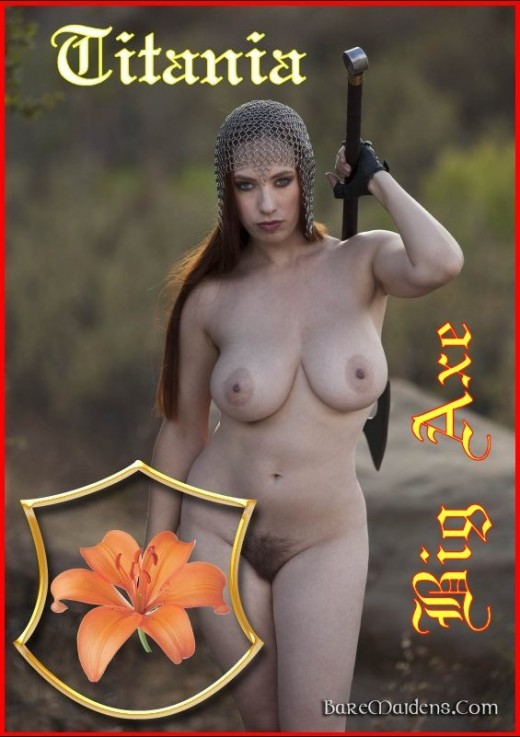 Titania - `Big Axe` - for BARE MAIDENS