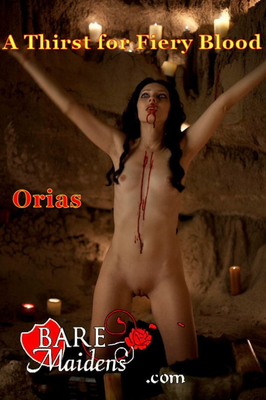 Orias - `A Thirst For Fiery Blood` - for BARE MAIDENS