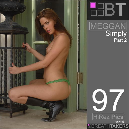 Meggan - `Simply - Part II` - for BREATH-TAKERS ARCHIVES