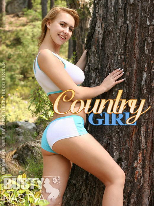 Nastya - `Country Girl` - for BUSTYNASTYA