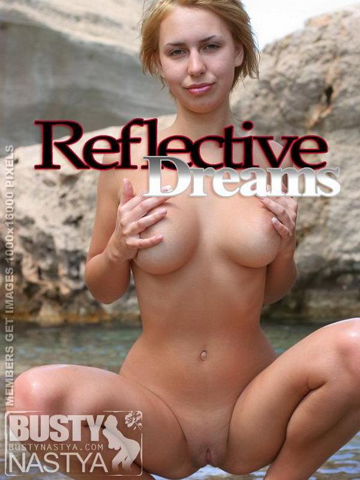 Nastya - `Reflective Dreams` - for BUSTYNASTYA