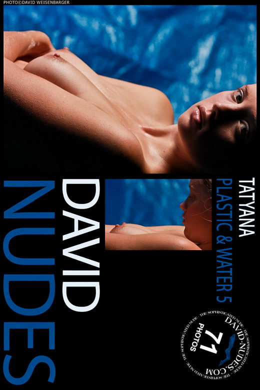 Tatyana - `Plastic & Water 5` - by David Weisenbarger for DAVID-NUDES