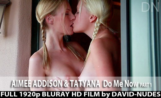 Aimee Addison & Tatyana - `Do Me Now - Part 1` - by David Weisenbarger for DAVID-NUDES