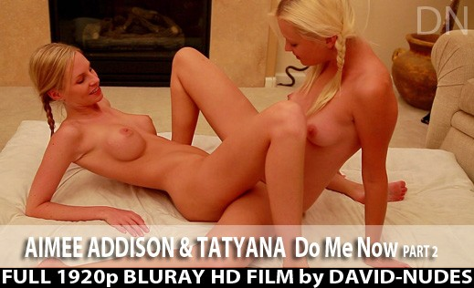 Aimee Addison & Tatyana - `Do Me Now - Part 2` - by David Weisenbarger for DAVID-NUDES
