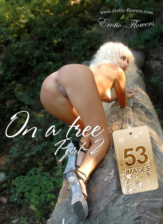 Helen - `On A Tree Part-2` - for EROTIC-FLOWERS