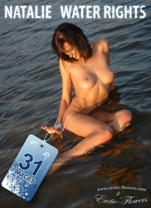 Natalie - `Water Rights` - for EROTIC-FLOWERS